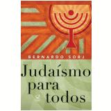 Judaísmo Para Todos - Bernardo Sorj