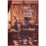 A Escola dos Annales (1929-1989) - Peter Burke