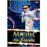 Michel Teló: Na Balada (DVD) - Michel Teló