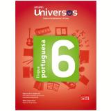 Universos Português 6 - Ensino Fundamental II - 6º Ano -