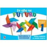 De Olho No Futuro - Natureza E Sociedade - Educação Infantil - Milena Clementin