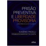 Prisão Preventiva E Liberdade Provisória - Eugênio Pacelli, Domingos Barroso Da Costa