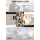 O Livro dos Espíritos Segundo o Cinema (DVD) - Paulo Barros, Enio Gonçalves, Etty Fraser