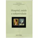 Hospital, Saúde E Subjetividade - Vania Regina Mercer