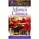 Guia Ilustrado Zahar de Música Clássica - John Burrows