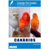 Canários- Guia prático do criador   (Ebook) - Paulo Cantoni