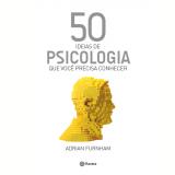 50 Ideias De Psicologia Que Você Precisa Conhecer - Adrian Furnham