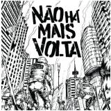 Não Há Mais Volta (CD) - Não Há Mais Volta