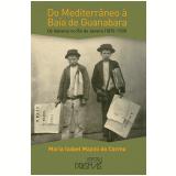 Do Mediterr�neo � Ba�a De Guanabara: Os Italianos No Rio De Janeiro (1870-1920) - Maria Izabel Mazini Do Carmo