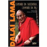 Caminho Da Sabedoria, Caminho Da Paz - Dalai Lama