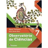Observatório de Ciências - 7º Ano - Eloci Peres Rios, Miguel Thompson