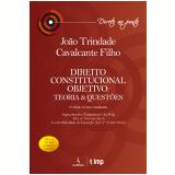 Direito Constitucional Objetivo - João Trindade Cavalcante Filho