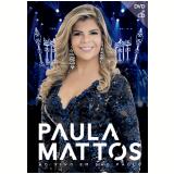 Paula Mattos - Ao Vivo Em São Paulo (dvd) + (CD) - Paula Mattos