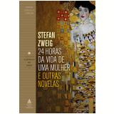 24 Horas da Vida de Uma Mulher e Outras Novelas - Stefan Zweig
