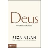 Deus - Uma História Humana - Reza Aslan