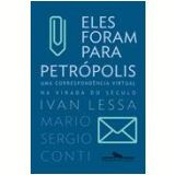 Eles Foram Para Petrópolis - Mario Sergio Conti, Ivan Lessa