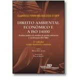 Direito Ambiental Econômico e a ISO 14000 - Clarissa Ferreira Macedo D'Isep