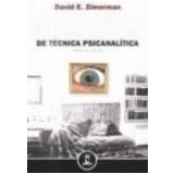 Manual de Técnica Psicanalítica - David E. Zimerman
