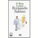 Bom Ladr�o, o 9� Edi��o - Fernando Sabino