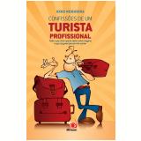 Confissões de um Turista Profissional  - Kiko Nogueira