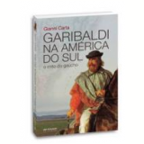 Garibaldi na Am�rica do Sul - Gianni Carta