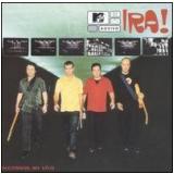 Ira! - MTV Ao Vivo (CD) - Ira!
