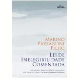 Lei De Inelegibilidade Comentada - Marino Pazzaglini Filho