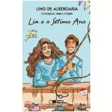 LIA E O SÉTIMO ANO - 1ª edição (Ebook) - Lino de Albergaria