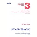 Desapropria��o - Irene Patr�cia Nohara, Marco Antonio Praxedes De Moraes Filho