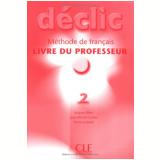 Declic 2 - Livre Du Professeur - Pierrette Blanc