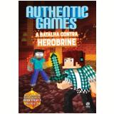 Authentic Games - A Batalha Contra Herobrine - Marco Túlio