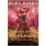 Seduzida por um Highlander - Maya Banks