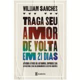 Traga Seu Amor de Volta Em 21 Dias - William Sanches