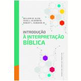 Introdução à Interpretação Bíblica - William W. Klein, Robert L. Hubbard Jr., Craig L. Blomberg