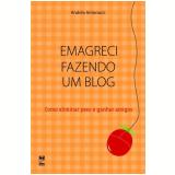Emagreci Fazendo um Blog - Andréa Antonacci