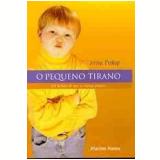 O Pequeno Tirano - Jirina Prekop