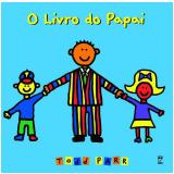 O Livro do Papai - Todd Parr