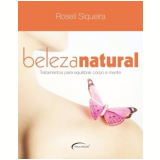 Beleza Natural - Roseli Siqueira