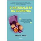 O Naturalista da Economia - Robert H. Frank