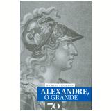 Alexandre, O Grande - Richard Stoneman