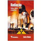 Radiação: Efeitos, Riscos e Benefícios - Emico Okuno