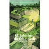 O Labirinto da Felicidade - Francesc Miralles, Álex Rovira