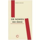 Os Nomes do Ódio - Roberto Romano