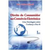 Direito do Consumidor no Comércio Eletrônico - Kelly Cristina Salgarelli
