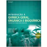Introdução À Química Geral, Orgânica e Bioquímica  - Shawn O. Farrell, Frederick A. Bettelheim,  William H. Brown ...