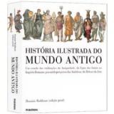 História Ilustrada do Mundo Antigo - Dominic Rathbone
