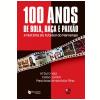 100 Anos de Bola, Ra�a e Paix�o