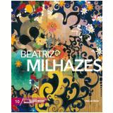 Beatriz Milhazes (Vol. 10) - Folha de S.Paulo (Org.)