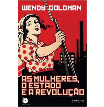 As Mulheres, o Estado e a Revolução