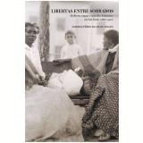 Libertas Entre Sobrados - Mulheres Negras E Trabalho Domestico Em Sao Paulo (1880-1920)